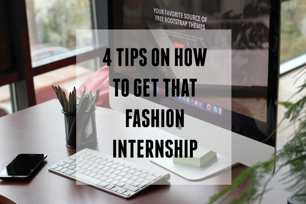 4 tips on how to get that fashion internship true's career advice