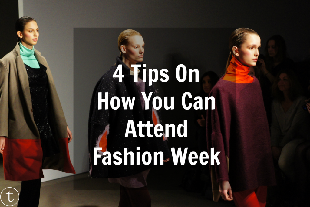 how to attend fashion week this year