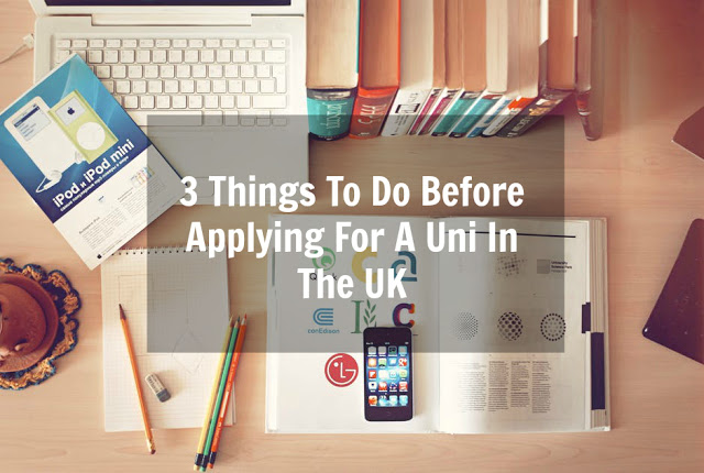 3 Things To Do Before Applying For A Uni In The UK