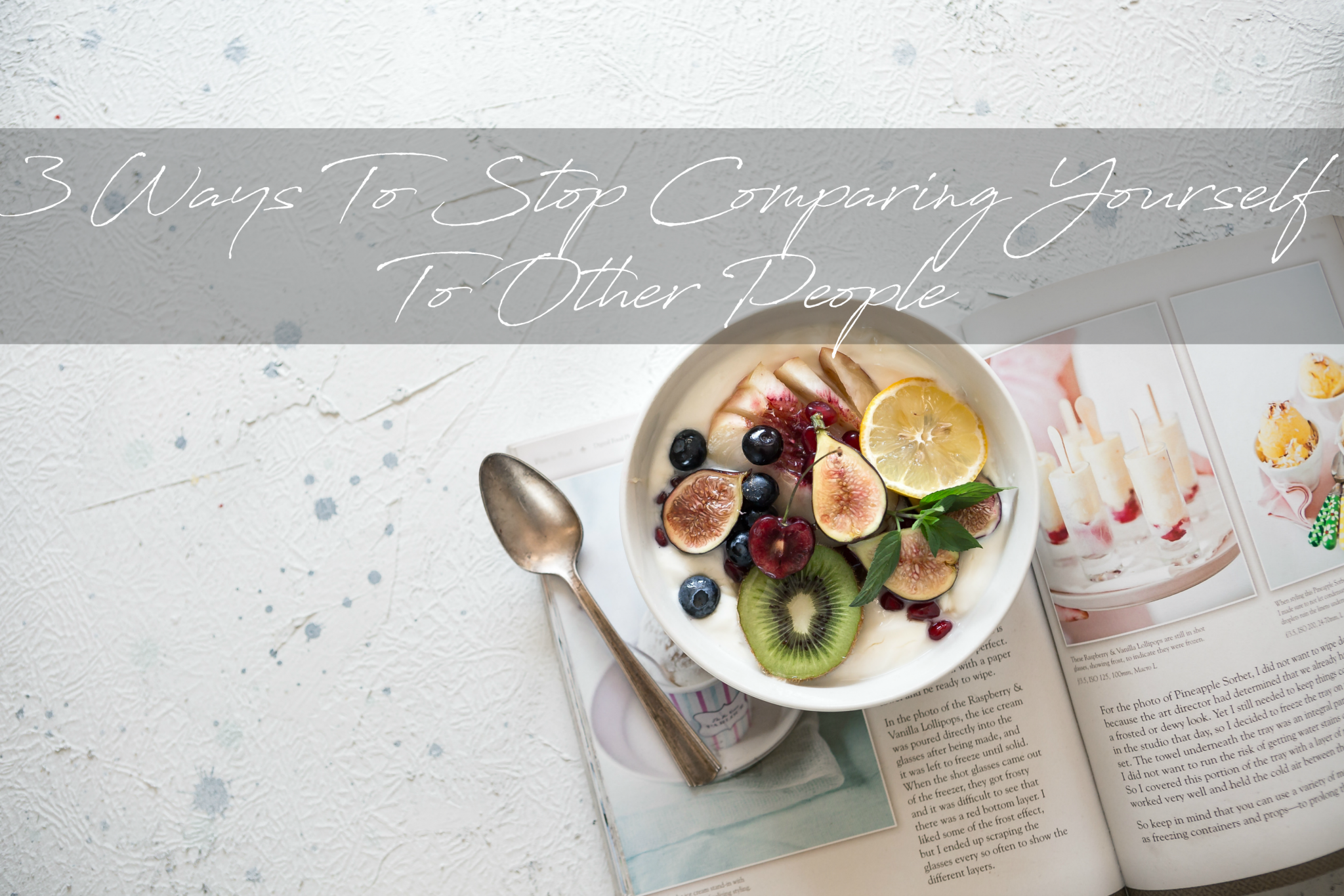 3 Ways To Stop Comparing Yourself To Other People
